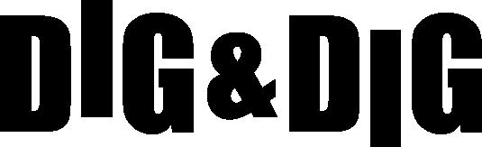 DIG & DIG